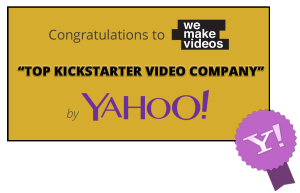 Recognized by Yahoo Tech as a top video company for Kickstarter video production.