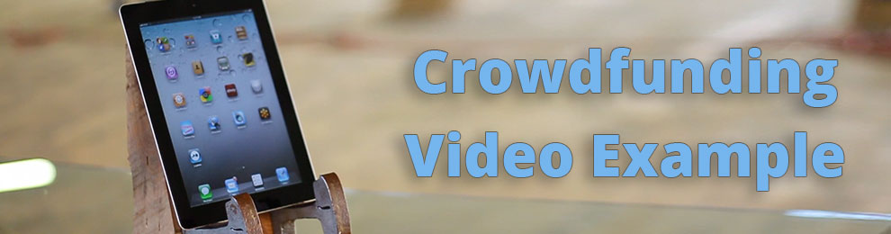 Crowdfunding Video Example – Kickstarter.com