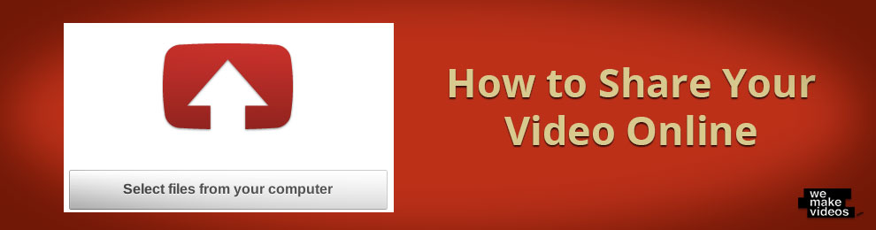 How to Share Your Video Online