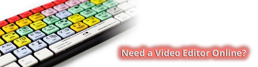 Online Video Editor Solutions – Options