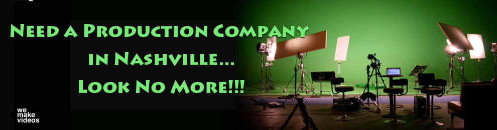 Video Production Companies Nashville…Look No More!
