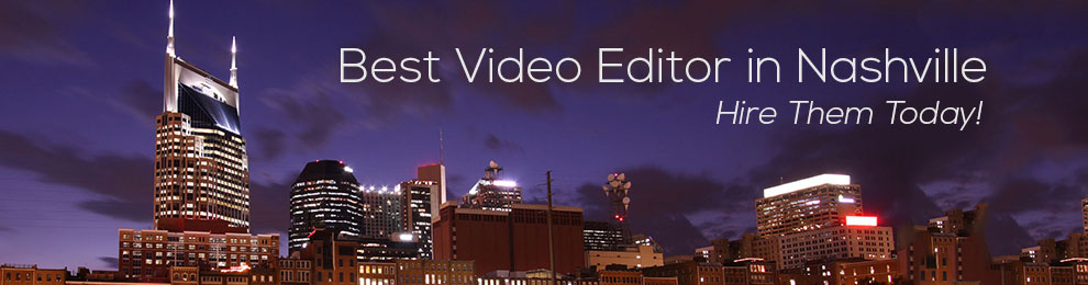 "Picture of Nashville skyline with ""best video editor in Nashville"" written in the sky"