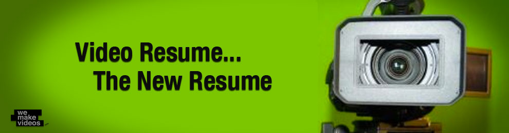 Video Resume get yourself noticed create a video cv how to video interview Video Resumes The New Resume