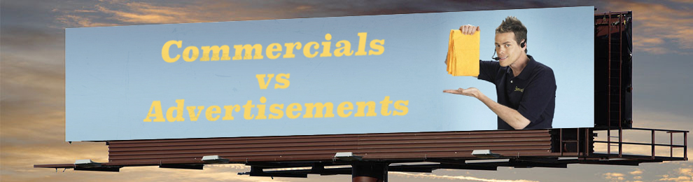 Video Styles  – Commercials vs Advertisements