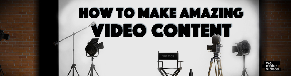 how to make amazing corporate video content