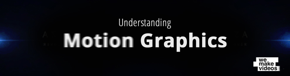 Motion Graphics in Video – Understanding How They Work