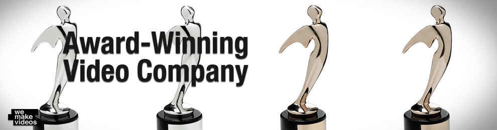 We are an Award-Winning Video Company