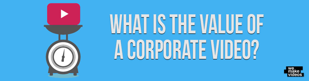 What is The Value of Corporate Video