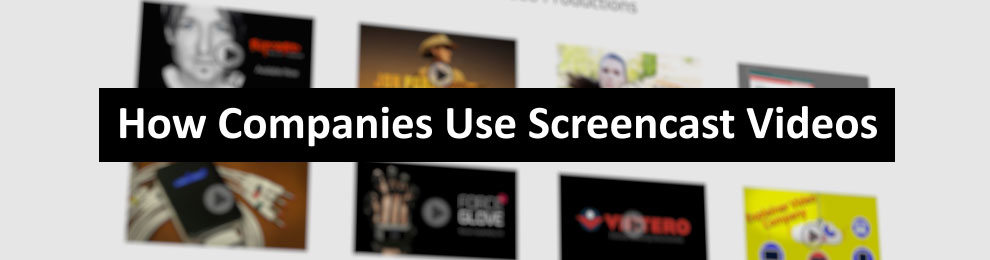 How Companies Can Use Screencast Videos