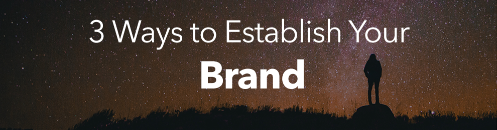 3 Simple Ways To Establish Your Brand