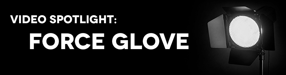 Video Spotlight: The Force Glove