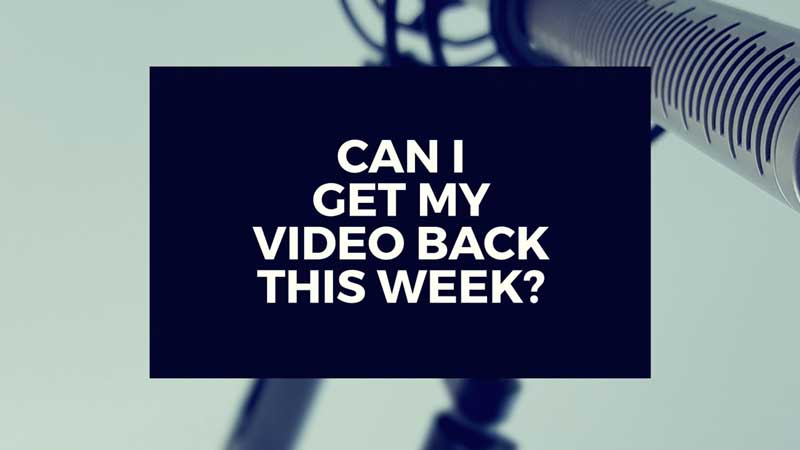 "image with text, ""Can I get my video back this week?"""