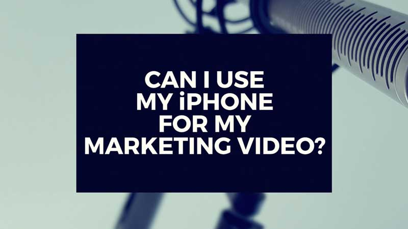 "image with text, ""Can I use my iPhone to shoot my marketing video?"""