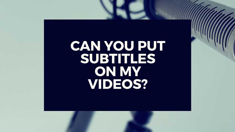 "image with text ""can you put subtitles on my video?"""