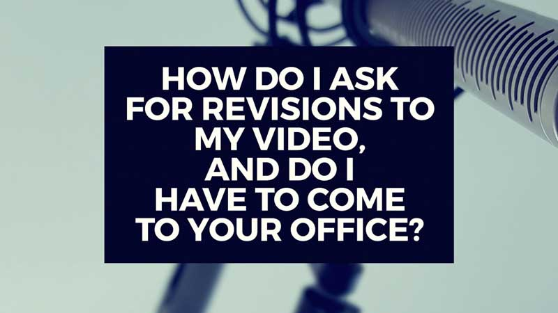 "image with text ""How do I ask for revisions on my video production?"""