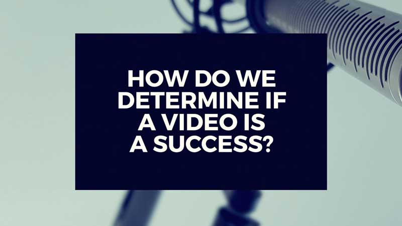 "image with text, ""How do we determine if a video is a success or not?"""