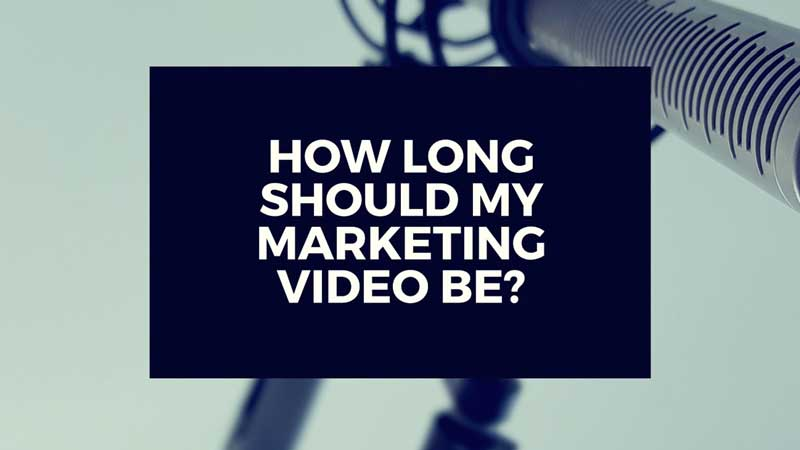 "image with text, ""How long should my marketing video be?"""