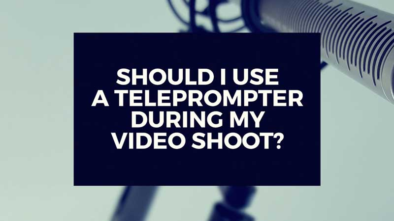 "image with text ""should I use a teleprompter during my video shoot?"""