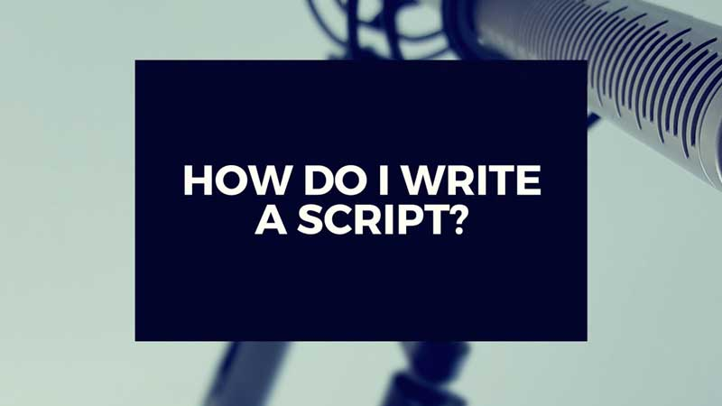 "image with text ""How do I write a script?  Short and Sweet Video Production Answers"""