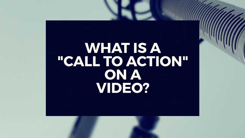 "image with text ""What is a call to action in a video?"""