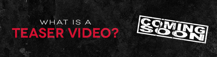 What is a Teaser Video?