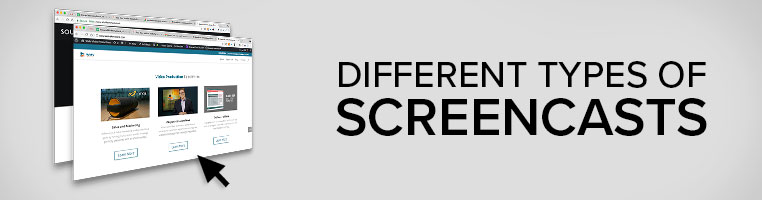 Different Types of Screencasts for Your Audience