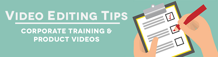 Video Editing Tips for Your In-House Corporate Video Production