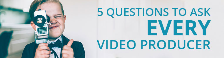 The 5 Best Questions to Ask Every Video Producer