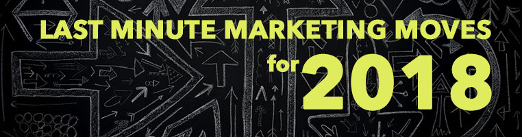 """Text on a bunch of arrows: """"Last Minute Marketing Moves for 2018"""""""