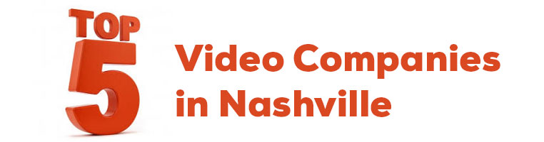 Top 5 Video Companies in Nashville